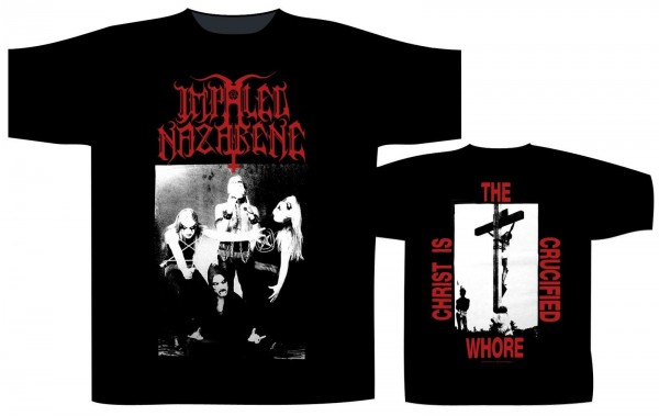 IMPALED NAZARENE - Christ Is The Crucified Whore T-Shirt