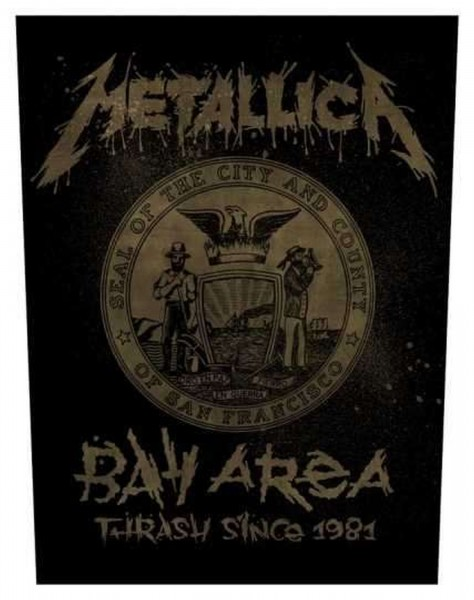 METALLICA - Bay Area Thrash Since 1981 Backpatch Rückenaufnäher