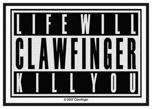 CLAWFINGER - Life Will Kill You Patch Aufnäher